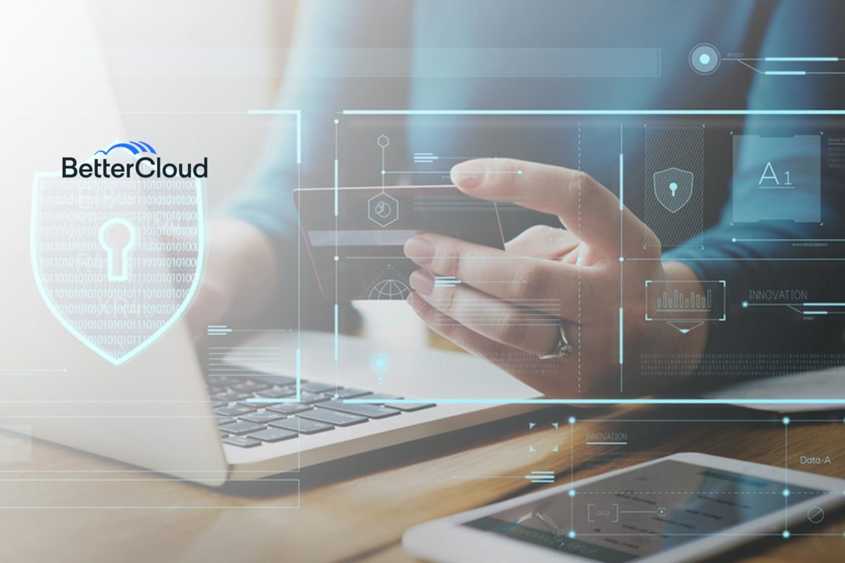 BetterCloud Launches Content Scanning To Protect Sensitive Data Across The SaaS Application Stack