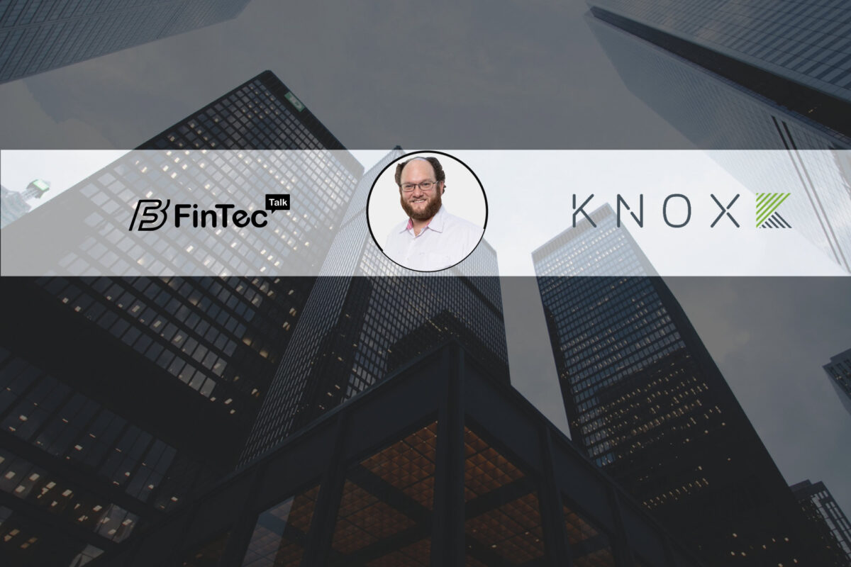 Fintech Interview with Knox Financial CEO, David Friedman