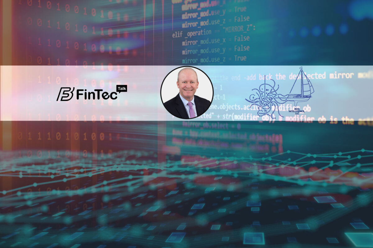 Fintech Interview with President, Real Intelligence – Jeff Mount