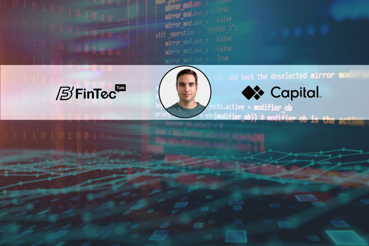 Fintech Interview with Co-Founder and CEO, Capital – Blair Silverberg