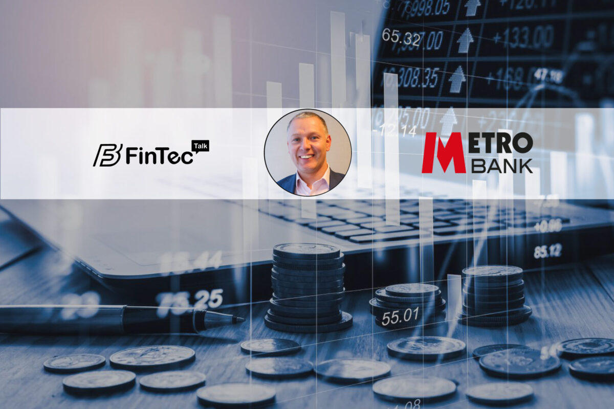 Fintech Interview with Chief Commercial Officer, Metro Bank – David Thomasson