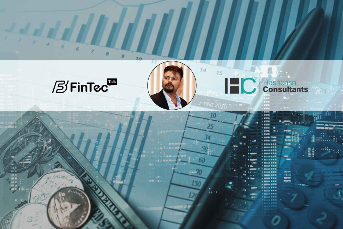 Fintech Interview with the Chief Executive Officer, HashCash Consultants – Raj Chowdhury
