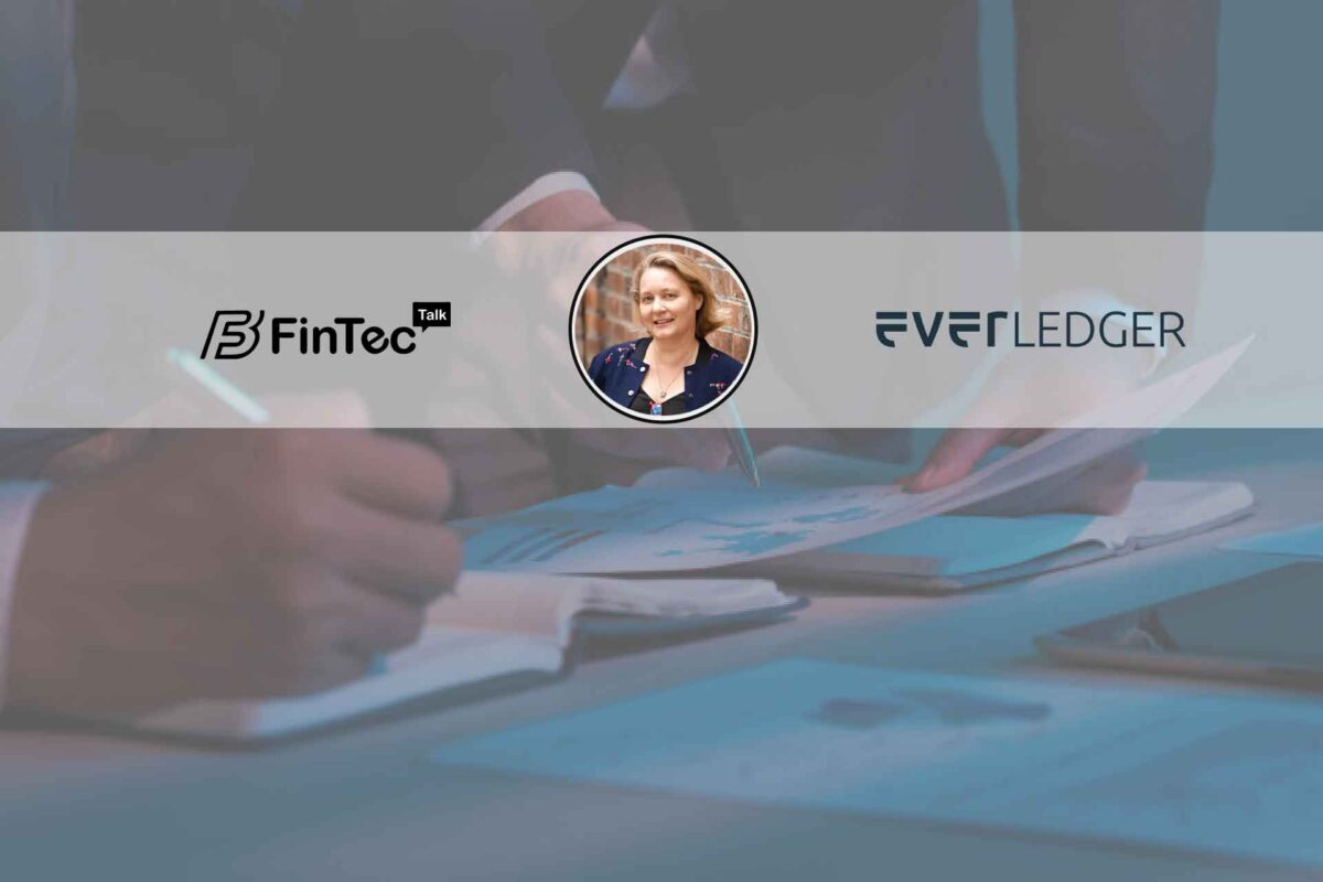 Fintech Interview with Founder & CEO, Everledger – Leanne Kemp