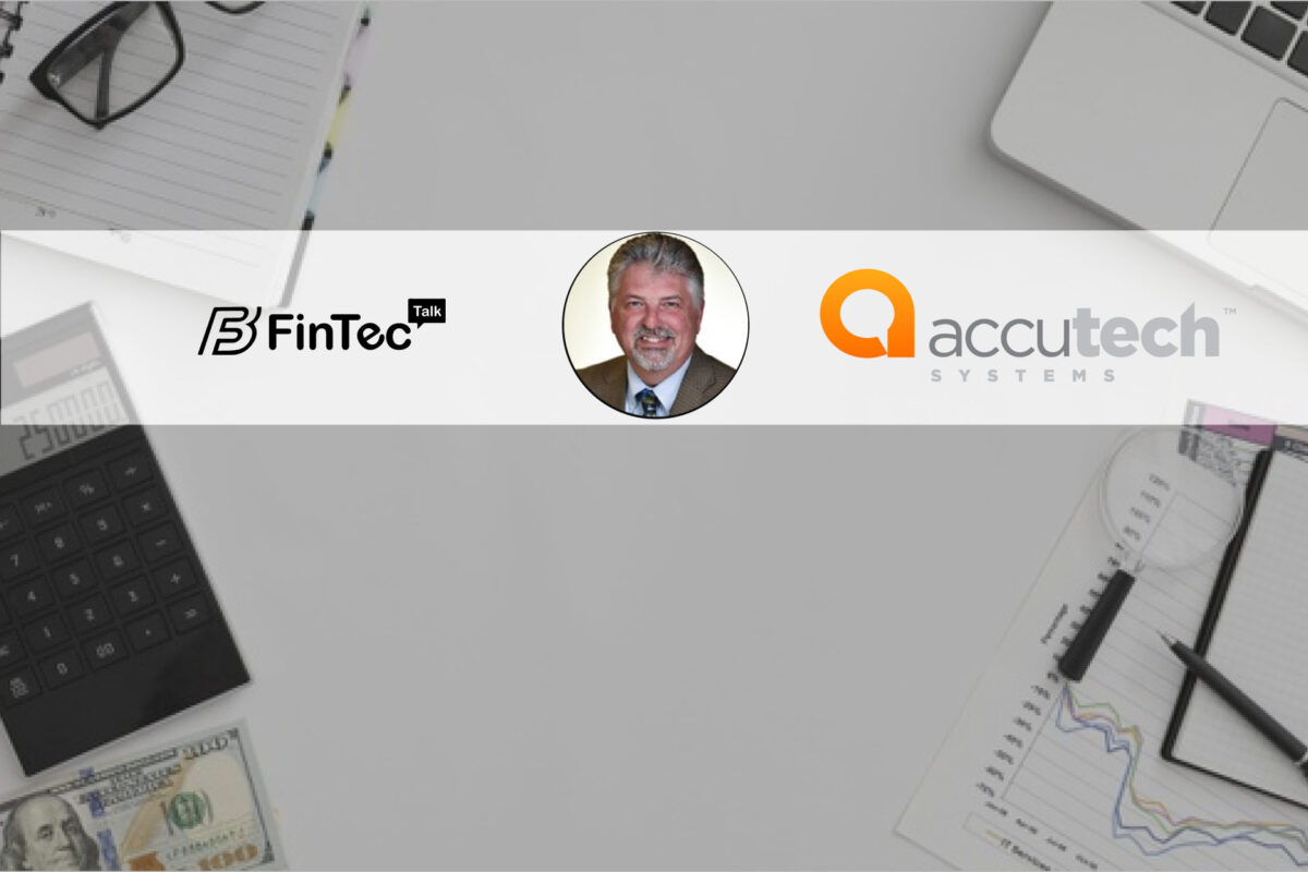 Fintech Interview with Executive Director of Strategy, Accutech Systems Corporation
